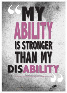 my ability is stronger than my disABILITY